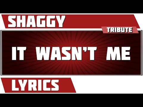 It Wasn't Me - Shaggy tribute - Lyrics