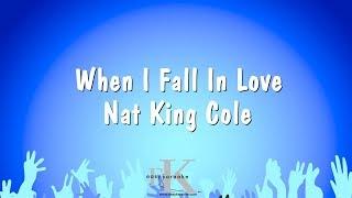 When I Fall In Love - Nat King Cole (Karaoke Version)