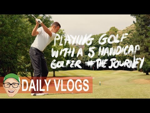 ON THE COURSE WITH A 5 HANDICAP GOLFER THE JOURNEY