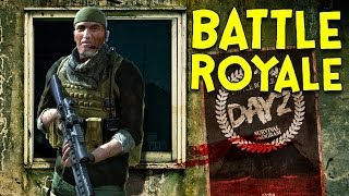 BATTLE ROYALE! - Arma 2: DayZ Mod - Ep.39