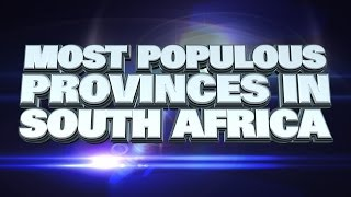 Top Ten Most Populous Provinces in South Africa 2014