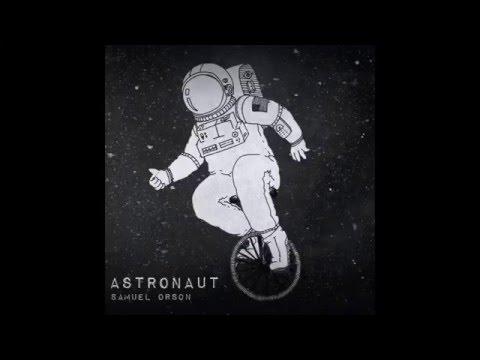 Astronaut - Samuel Orson - Full Album