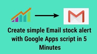 Create Email stock alert with Google Apps script | Simple Triggers