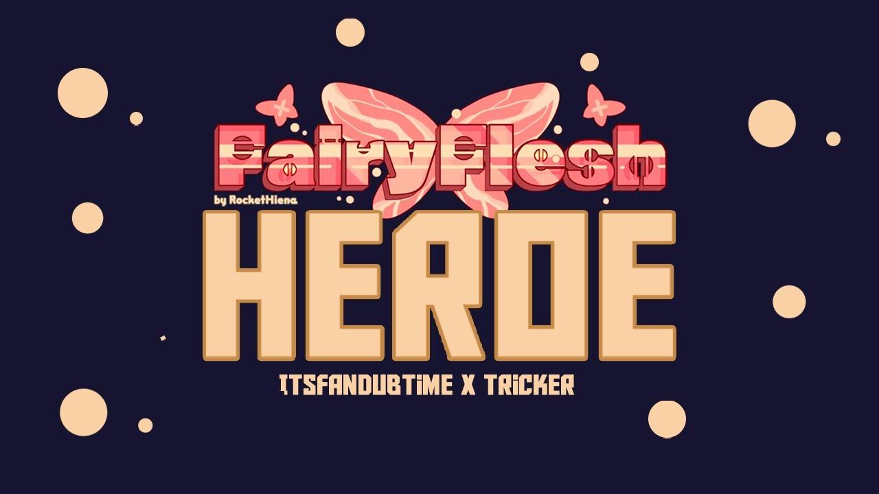 HÉROE  // ItsFanDubTime & TrickerWaveSound [Canción original para Fairy Flesh]