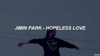 Jimin Park - Hopeless Love // Sub. español