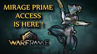 Warframe - Mirage Prime Access Is Here ! (Drop Locations)