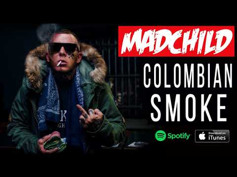 Madchild -  Colombian Smoke