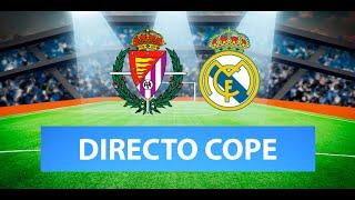 (SOLO AUDIO) Directo del Valladolid 0-1 Real Madrid en Tiempo de Juego COPE