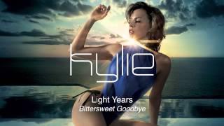 Kylie Minogue - Bittersweet Goodbye - Light Years