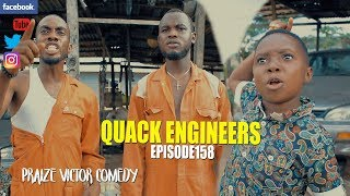 QUACK ENGINEERS episode 158 PRAIZE VICTOR COMEDY