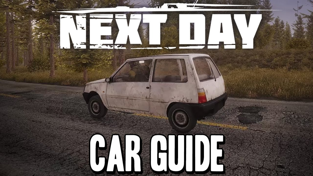 Next Day Survival Car Tutorial Guide How To Controls