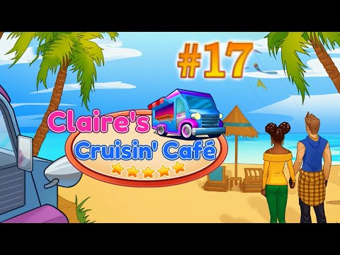 Claire's Cruisin' Cafe   Gameplay (Level 40) - #17  