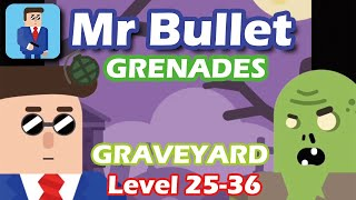 Mr Bullet - Spy Puzzles GRENADES Chapter 3 GRAVEYARD Walkthrough | Level 25-36 3 stars