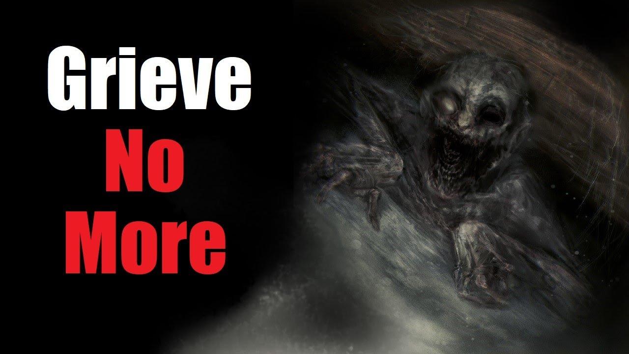 """Grieve No More"" Creepypasta"