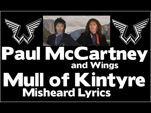 So Funny Paul Mccartney And Wings Misheard Lyrics Mull Of
