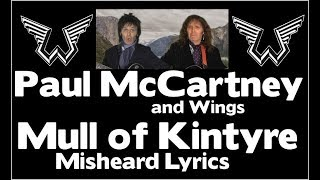 Paul McCartney and Wings - Misheard Lyrics -  Mull Of Kintyre