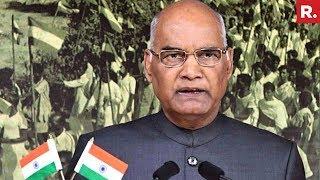 President Ram Nath Kovind's Speech On The Eve Of Independence Day