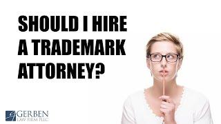 Should I Hire a Trademark Attorney?