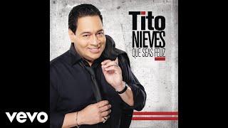 Tito Nieves - Échame a Mí la Culpa (Audio)