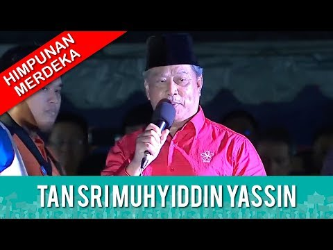 TERKINI: HIMPUNAN MERDEKA RAKYAT - Tan Sri Muhyiddin Yassin | Rabu 16 Mei 2018
