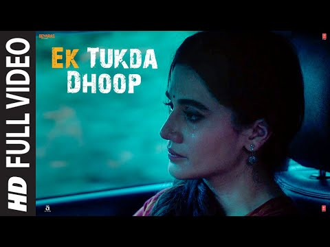 FULL VIDEO: Ek Tukda Dhoop | THAPPAD | Taapsee Pannu | Raghav Chaitanya | Anurag Saikia