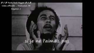 "Bob Marley ""give thanks and praises"" traduction FR"