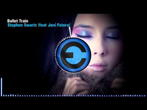 Stephen Swartz - Bullet Train (feat Joni Fatora)