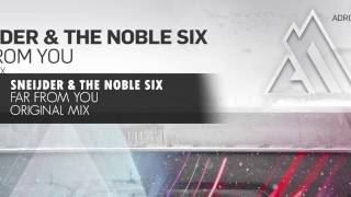 Sneijder & The Noble Six - Far From You (Original Mix)