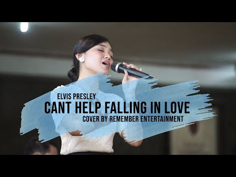 CANT HELP FALLING IN LOVE - ELVIS PRESLEY COVER BY REMEMBER ENTERTAINMENT