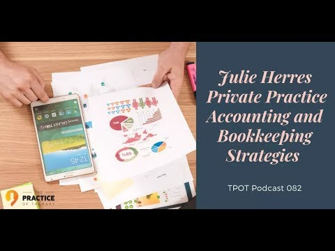 Private Practice Accounting and Bookkeeping Strategies