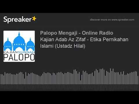 Kajian Adab Az Zifaf - Etika Pernikahan Islami (Ustadz Hilal)