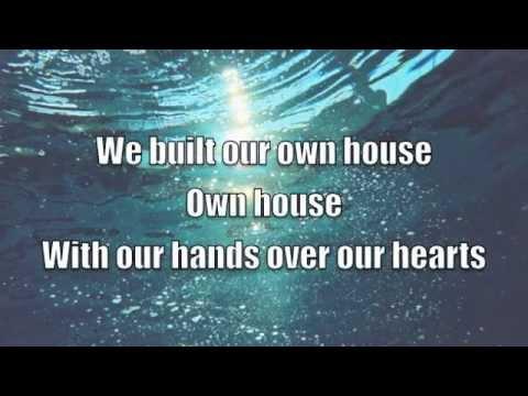 Our Own House - Misterwives (Lyrics)