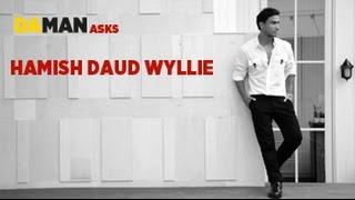 DA MAN ASKS: Hamish Daud Wyllie