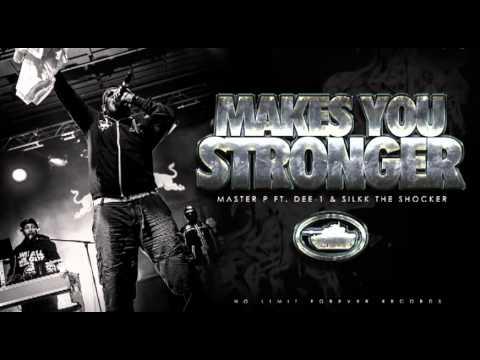 Makes You Stronger - Master P Ft. Dee-1 & Silkk The Shocker