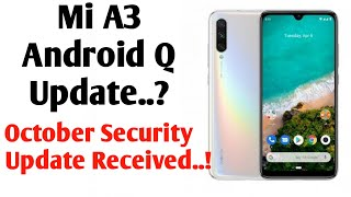 Mi A3 October Security Update Received  Mi A3 Android Q Update..  Kha Hai Android Q Update Mi ..