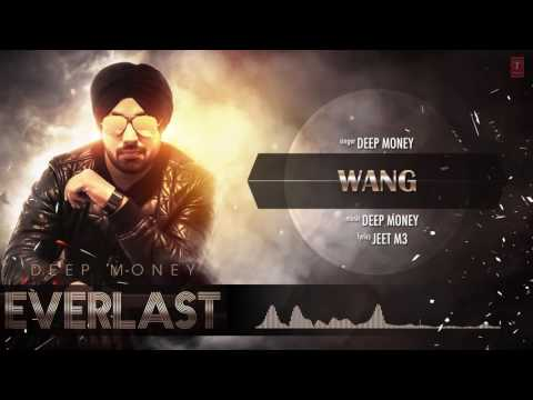 Wang Full Song (Audio) Deep Money | Album: EVERLAST