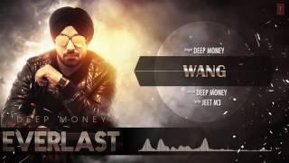 Wang Full Song (Audio) Deep Money | Album: EVERLAST