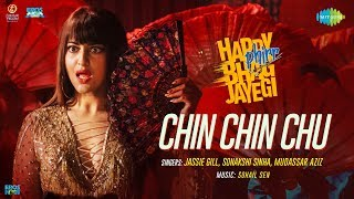 Chin Chin Chu Song | Happy Phirr Bhag Jayegi