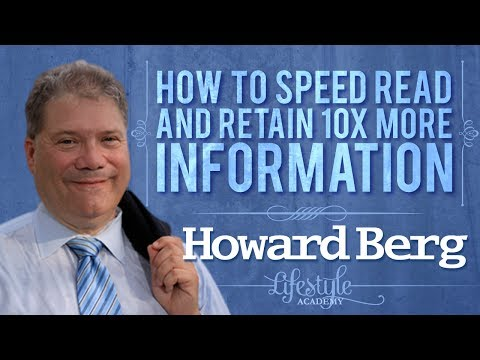 Kris Gilbertson Lifestyle Academy l How to Speed Read and Retain 10x More Information w/ Howard Berg