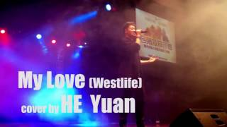 My Love - Westlife -HE Yuan Cover live performance