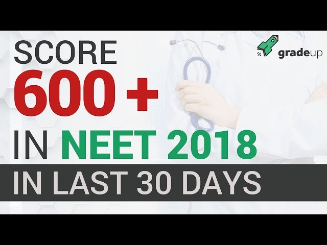 How to score 600+ in NEET 2018 in last 30 Days