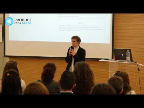 Katerina Bojaxhiu - Digital Marketing, Rëndësia për Menaxherët e Produkteve - ProductTank Tirana
