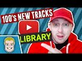 100's Of New Music Tracks In The Youtube Audio Library | Royalty Free Music