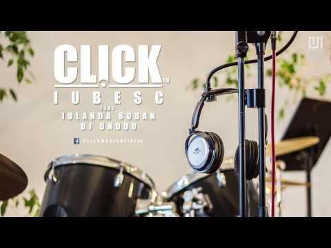 Click - Iubesc (feat Iolanda Boban si Dj Undoo)