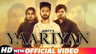 Yaariyan (Full Video) | Jonty | Ninja | A-Kay | Snappy | Shehnaz Gill | Latest Punjabi Songs 2018