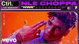 NLE Choppa - NWA (Live Session) | Vevo Ctrl