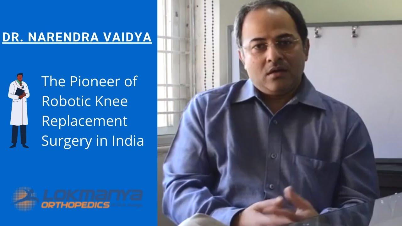 Dr. Narendra Vaidya – India's Top Orthopedic & Joint Replacement Surgeon, Director Lokmanya Hospital #Orthopedicsurgery
