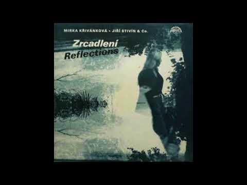 Zrcadlení / Reflections (Full Album) - Mirka Křivánková ▪ Jiří Stivín & Co. [1985 Czech Jazz]