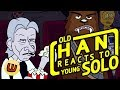 Star Wars: HAN SOLO reacts to YOUNG SOLO!