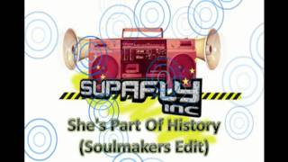 Supafly Inc She's Part Of History (Soulmakers Radio Edit)